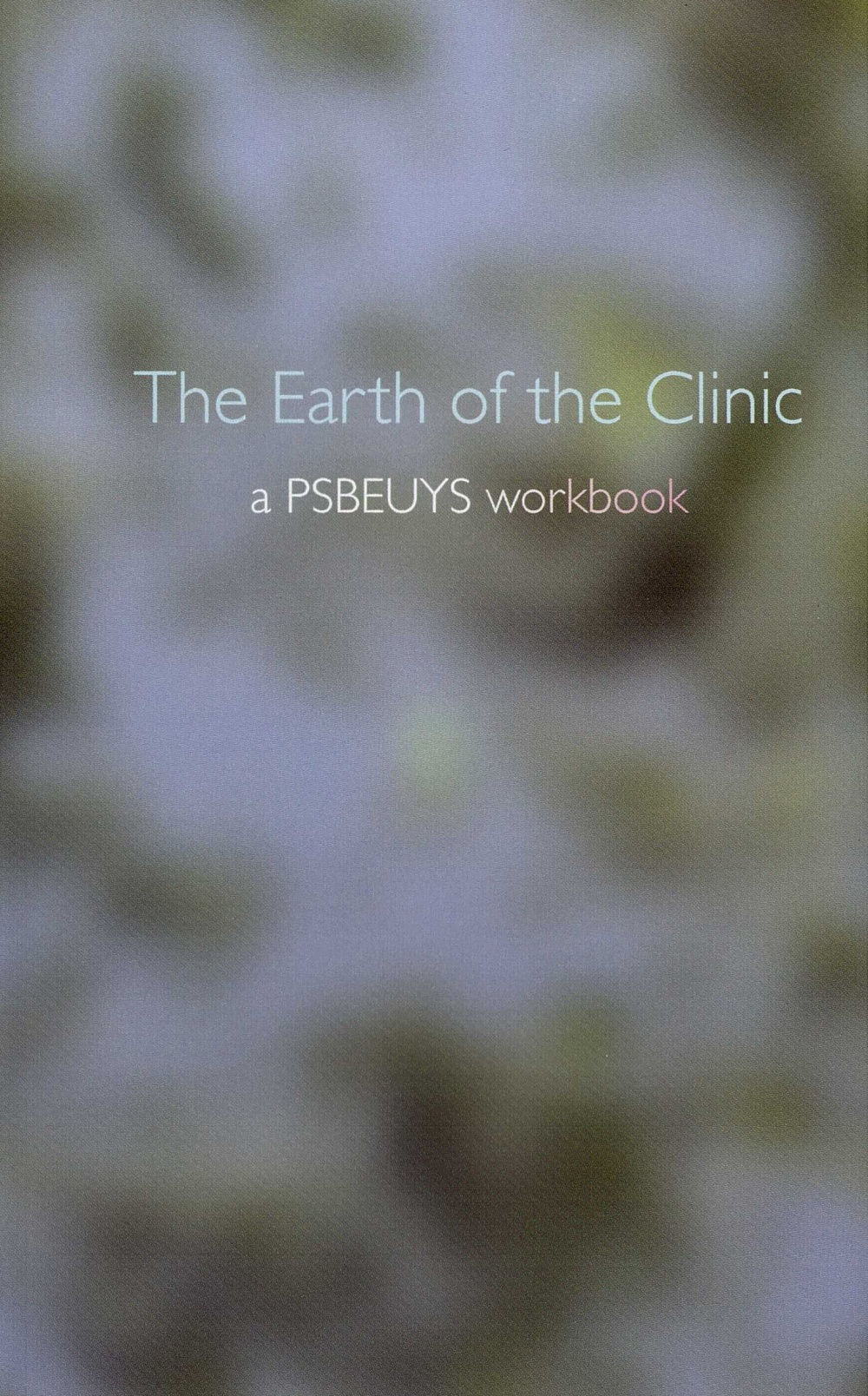 The Earth of the Clinic, A PSBEUYS workbook