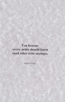 Gordon Foster: Ten Lessons Every Artist Should Learn (and other trite sayings).