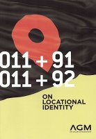 011+91 | 011+92 - On Locational Identity