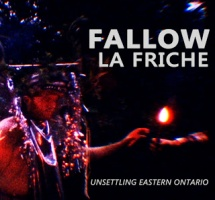 Jamie Ross: Fallow La Friche: Unsettling Eastern Ontario
