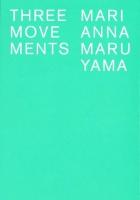 Marianna Maruyama: ThreeMovements
