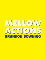 Brandon Downing: Mellow Actions