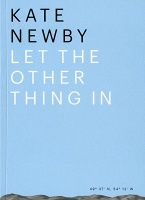 Kate Newby: Let The Other Thing In