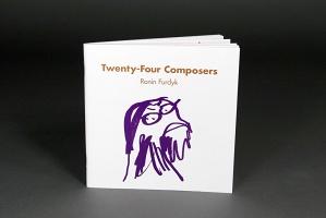 Ronin Furdyk: Twenty-FourComposers