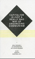 David Graeber and Neal Rockwell: P/PP Issue 01: Capitalism is Just a Really Bad Way of Organizing Communism