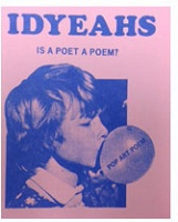 Idyeahs: Is a Poet a Poem?