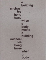 Michael Lee: When a Body Meets a Building