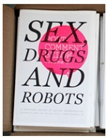 Post Comment Below: Issue 3 Sex, Drugs and Robots