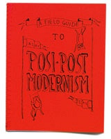 Lisa Visser: A Field Guide to Posi-Postmodernism