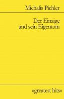 Michalis Pichler: Der Einzige und seinEigentum