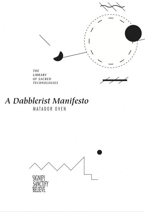 A Dabblerist Manifesto by Matador Oven