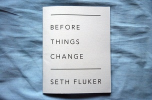 Seth Fluker: Before Things Change