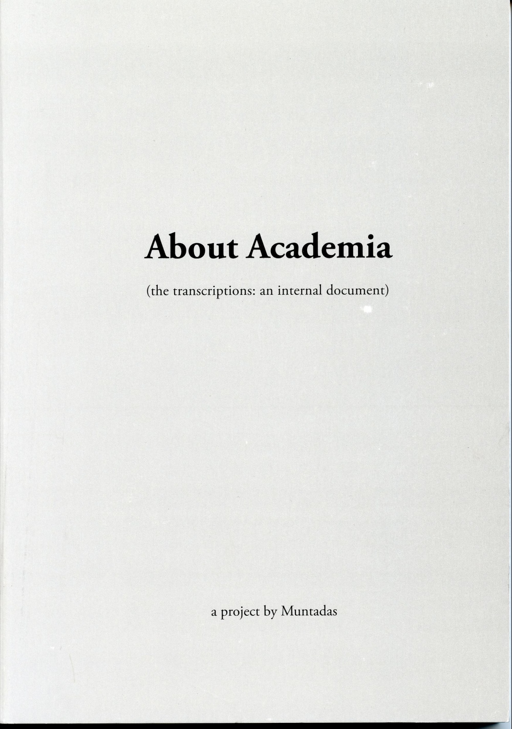 About Academia (the transcriptions: an internal document)