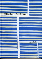 Elizabeth McIntosh: a good play