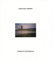 Garry Neill Kennedy: Streets of Stephenville