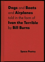 Bill Burns: Dogs + Boats + Airplanes told in the form of Ivan the Terrible