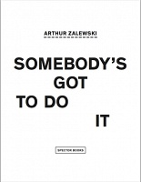 Arthur Zalewski: Somebody's Got to Do It