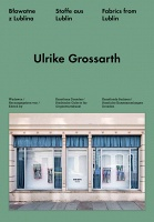 Ulrike Grosswarth: Ulrike Grossarth: Fabrics from Lublin