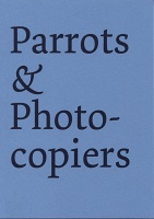 Derek Sullivan: Parrots and Photocopiers