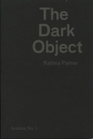 Katrina Palmer: The Dark Object
