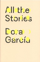 Dora García: All the Stories