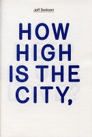 Jeff Derksen: Pamphlet #02: How High is the City, How Deep is our Love