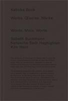 Katinka Bock: Works. Oeuvres. Werke.  Words. Mots.Worte