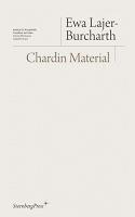 Jean-Baptiste-Simeon Chardin and Ewa Lajer-Burcharth: EWA LAJER-BURCHARTH  ChardinMaterial