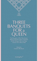 Charlotte Birnbaum: ON THE TABLE:  Three Banquets For a Queen