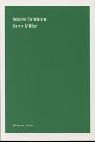 Maria Eichhorn and John Miller: Maria Eichhorn / JohnMiller