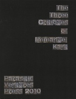 Parasitic Ventures Press : The Three Critiques of Immanuel Kant, 2nd rev. edition