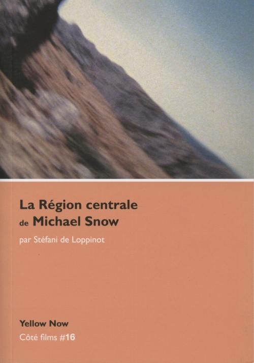 La région centrale de Michael Snow