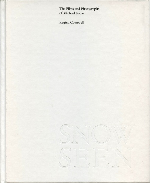 Snow Seen: The Films and Photographs of Michael Snow