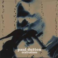 Paul Dutton: Oralizations