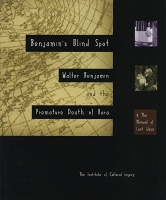Benjamin's Blind Spot: Walter Benjamin and the Premature Death of Aura & ICI Field Notes 5: The Manual of Lost Ideas