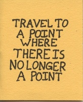 Travel to a Point Where There is No Longer a Point