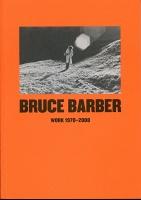 Bruce Barber: Work 1970 – 2008
