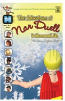 The Adventures of Nar Duell in Second Life: The Snow Globe Epic