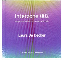 Laura De Decker: Interzone 002: images and animation created with code