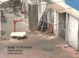 Barbara Balfour: Behind the Restaurant, 2010