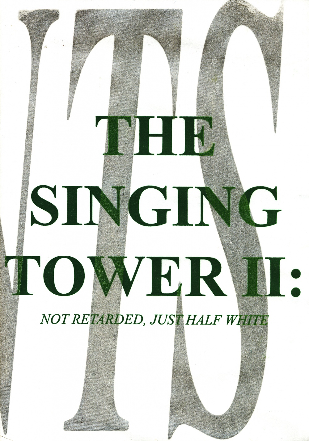 Singing Tower II: Not Retarded, Just Half White, 2009.