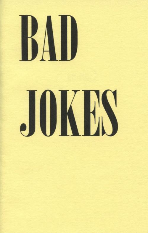 """""""Bad Jokes"""""""