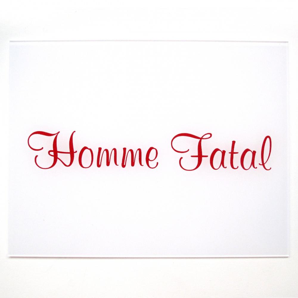 Homme Fatal (redux)