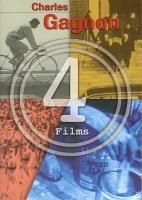 Charles Gagnon: 4Films