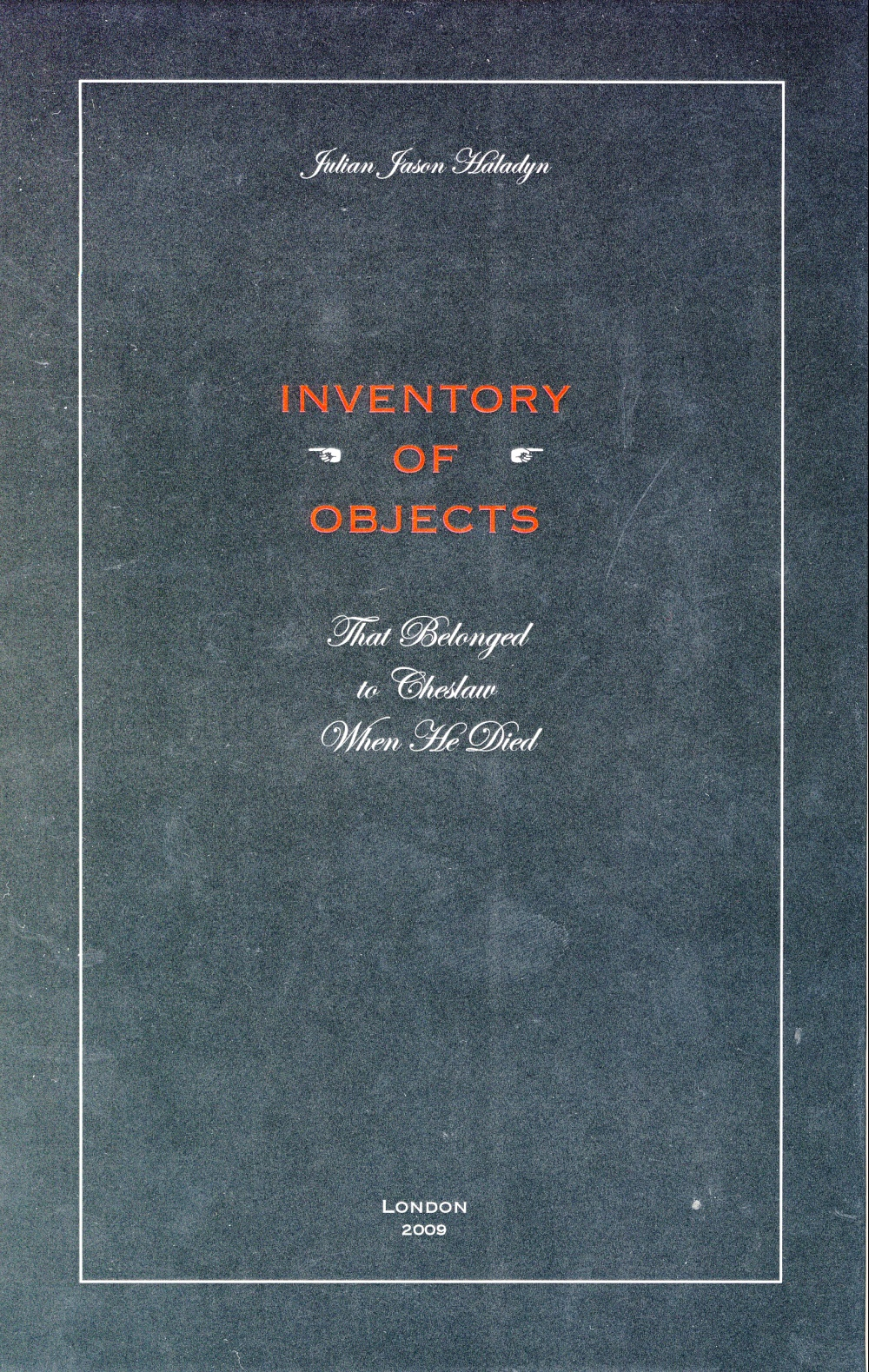 Inventory of Objects; That belonged to Cheslaw When He Died