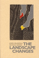 John Grande and Arnold Shives: The Landscapes Changes - Grande, John
