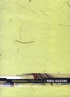 Midi Onodera: Tributaries: Reflections of Aiko Suzuki