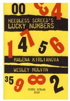 Wesley Mulvin: Heedless Screed's Lucky Numbers