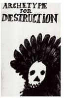 Archetype For Destruction