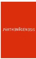 Michael Dudeck :Parthenogenesis